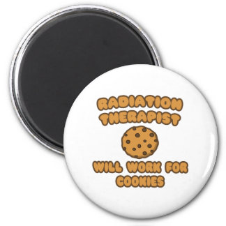 Radiation Therapist  .. Will Work for Cookies Magnets