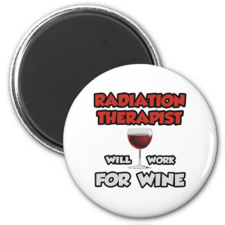 Radiation Therapist ... Will Work For Wine Fridge Magnets