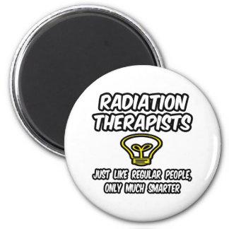 Radiation Therapists..Regular People, Only Smarter Refrigerator Magnet