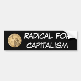 Radical For Capitalism Car Bumper Sticker