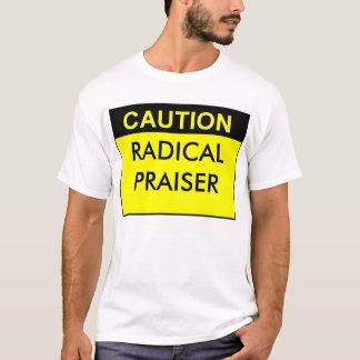 RADICAL PRAISER T-Shirt