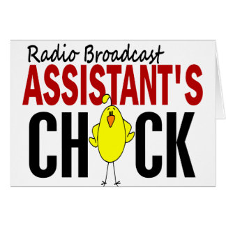RADIO BROADCAST ASSISTANT'S CHICK GREETING CARD