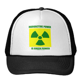 Radioactive Power Is Green Power (Sign) Mesh Hat