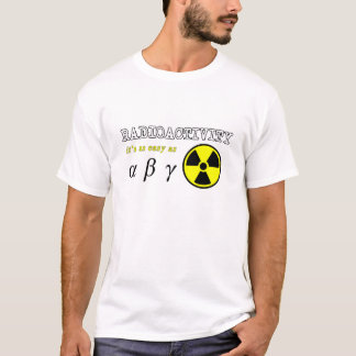 Radioactivity (Easy as...) T-Shirt
