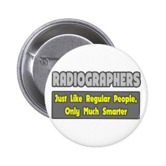 Radiographers .. Smarter 6 Cm Round Badge