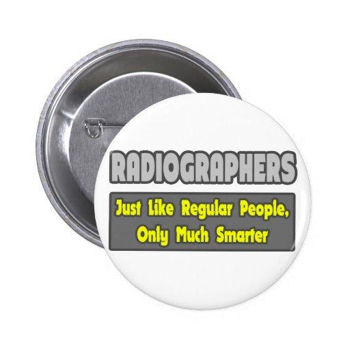 Radiographers .. Smarter Pinback Buttons