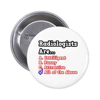 Radiologist Quiz...Joke 6 Cm Round Badge