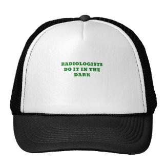 Radiologists do it in the Dark Cap