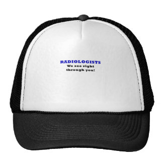 Radiologists We See Right Through You Cap