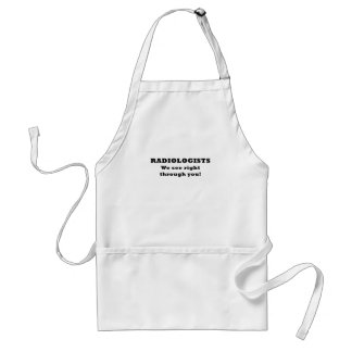 Radiologists We See Right Through You Standard Apron