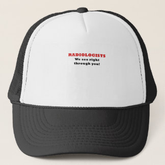 Radiologists We See Right Through You Trucker Hat