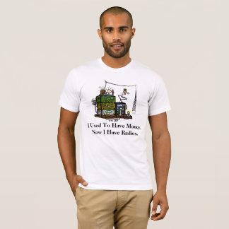 Radios Not Money Funny Ham Radio T-shirt