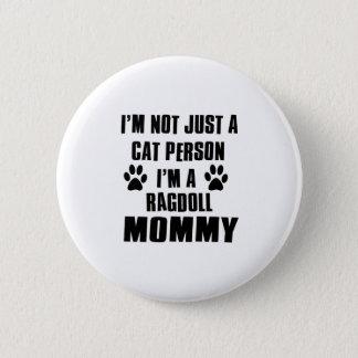 Ragdoll shirts Cat Design 6 Cm Round Badge