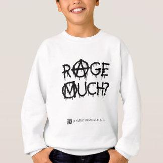 Rage Much? Sweatshirt