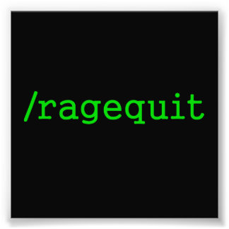 Ragequit Gamer Art Photo
