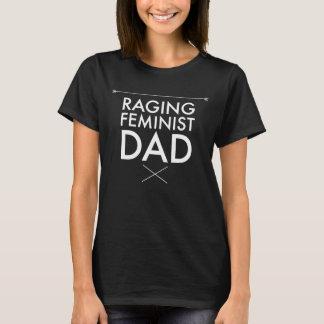 raging feminist dad T-Shirt