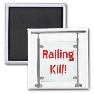 Railing Kill! Square Magnet