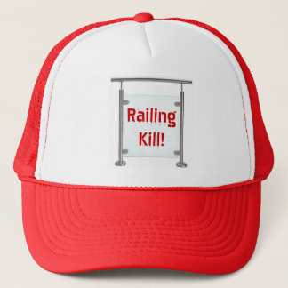 Railing Kill! Trucker Hat