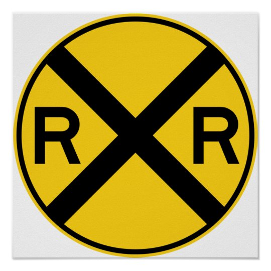 Railroad Crossing Highway Sign Poster