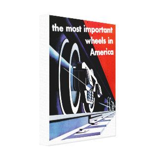 Railroads-Most Important Wheels in America Canvas Print