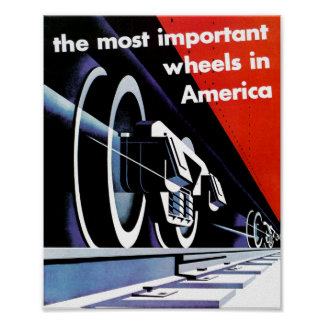 Railroads-Most Important Wheels in America Poster