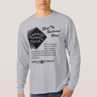 Railway Express - Ship The Railroad Way T-Shirts