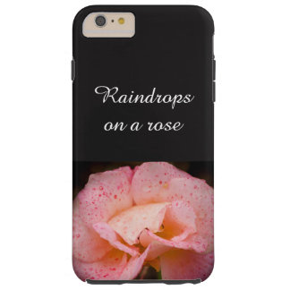 Rain on the shades of Rose Tough iPhone 6 Plus Case