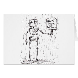 Rain Rain Go Away Greeting Card