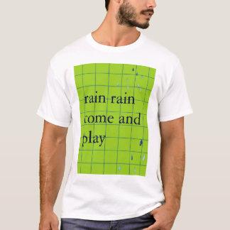 Rain rain T-Shirt
