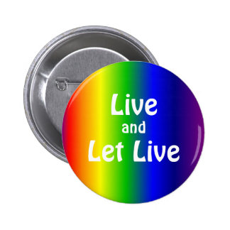 Rainbow Colors Live Let Live Round Button