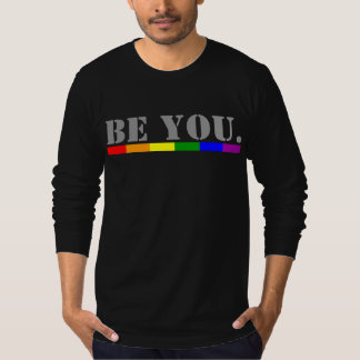 Rainbow Flag be you T-Shirt