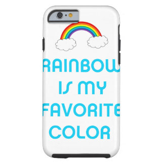 Rainbow is my favorite color tough iPhone 6 case
