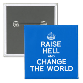 RAISE HELL AND CHANGE THE WORLD 15 CM SQUARE BADGE