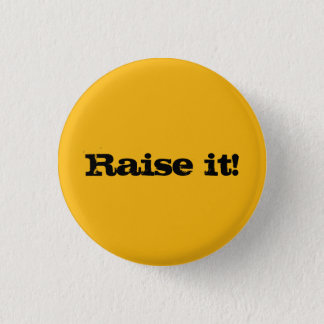 Raise It Button