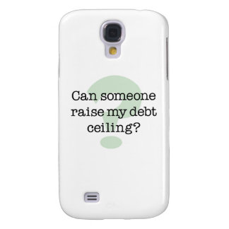 Raise My Debt Ceiling Samsung Galaxy S4 Covers