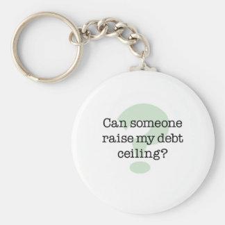 Raise My Debt Ceiling Keychains