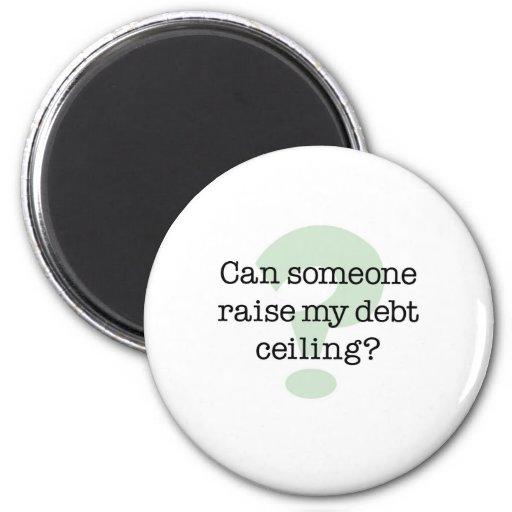Raise My Debt Ceiling Magnets