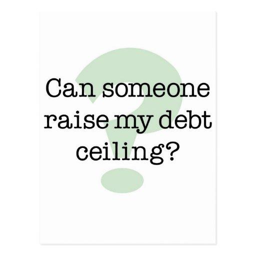 Raise My Debt Ceiling Postcards