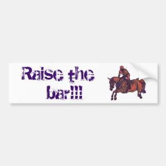 Raise the bar!!! Bumper Sticker - Hunter/Jumpers