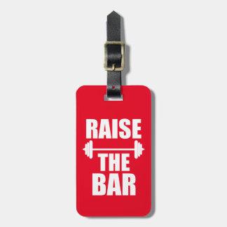 Raise the bar funny luggage tag gym
