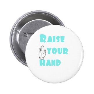 Raise Your Hand 6 Cm Round Badge