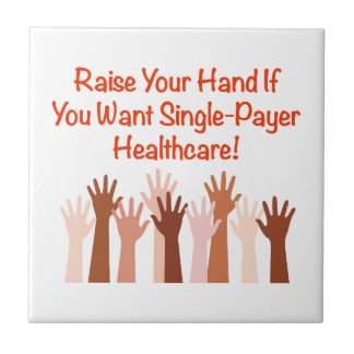 Raise Your Hand for Single-Payer Healthcare Tile