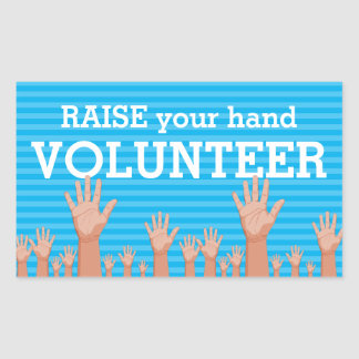 Raise your hand volunteer sticker