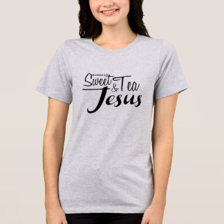 Raised on Sweet Tea and Jesus T-Shirt
