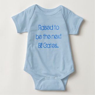 Raised to be the next Bill Gates... Baby Bodysuit