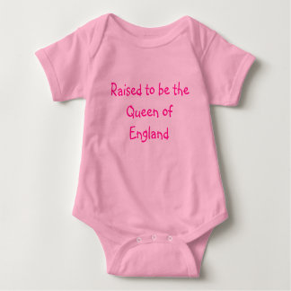 Raised to be the Queen of England Baby Bodysuit