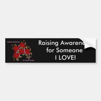 Raising Awareness for Someone I Love Bumper Sticker