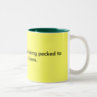 Raising children is like being pecked to death ... Two-Tone coffee mug