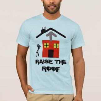 Raising the roof T-Shirt