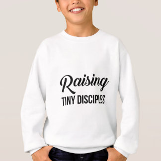Raising Tiny Disciples Sweatshirt